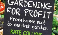 Gardening for Profit - Kate Collyns